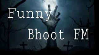 bhoot fm funny video video, bhoot fm funny video clips