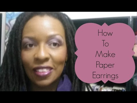How To Make Easy Paper Earrings To Sell For Quick Cash