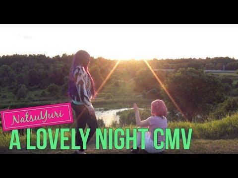A Lovely Night | Doki Doki Literature Club CMV | Natsuki and Yuri