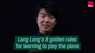 Lang Lang's 8 golden rules for learning to play the piano