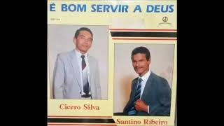 O AMOR É TUDO - CÍCERO SILVA E SANTINO RIBEIRO
