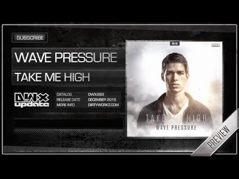 Wave Pressure - Take Me High (Official HQ Preview)