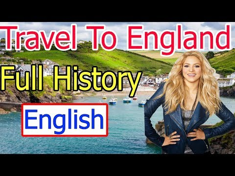Travel To United Kingdom | Full History And Documentary About United Kingdom In English -Youtube