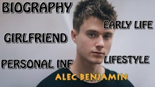 Download Alec Benjamin Biography Early Life Girlfriend