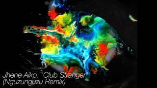 Jhene Aiko - Club Stranger (Nguzunguzu Remix) HQ HD