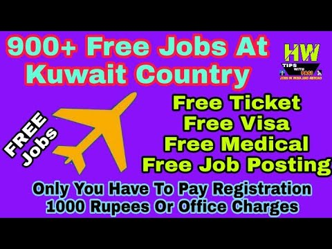 900+ Kuwait Free Jobs, Free Visa And Ticket- #2018freejobs