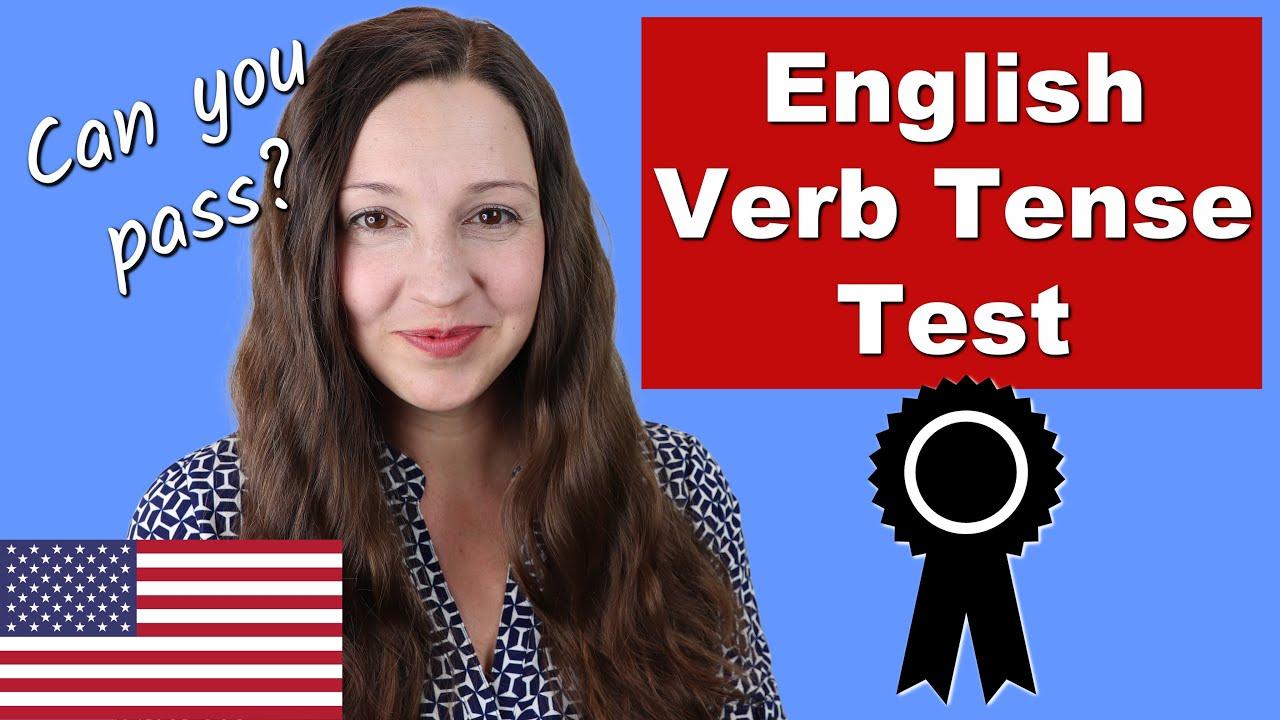 12 English VERB Tense QUIZ: Can you pass?