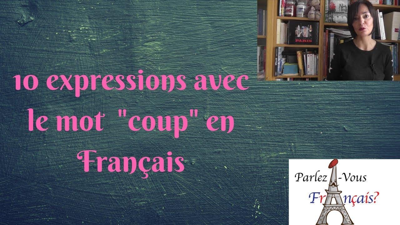 10 expressions avec le mot coup en fran ais youtube - Expression avec le mot coup ...