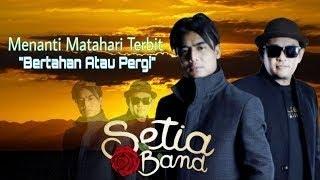 Download Mp3 Setia Band - Bertahan Atau Pergi