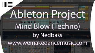 Ableton Live Techno Template - Mind Blow By Nedbass
