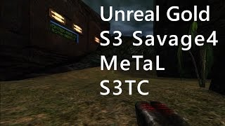 Unreal S3 Savage4 MeTaL S3TC Gameplay