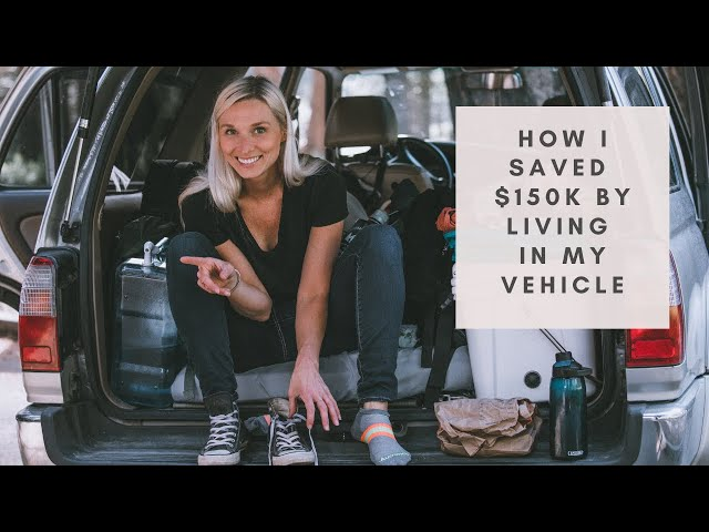 How I Saved $150K by Living in My Vehicle