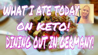 WHAT I EAT IN A DAY ON KETO # 19 - GERMANY - DINING OUT ON KETO - INTERMITTENT FASTING