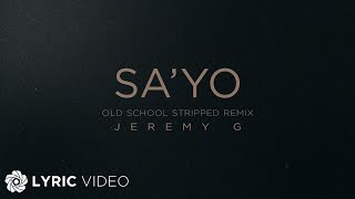 Sa 'Yo Old School Stripped Remix - Jeremy G (Lyrics)