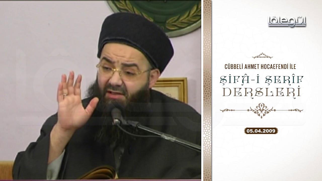5 Nisan 2009 Tarihli Şifâ-i Şerîf Dersleri - Cübbeli Ahmet Hocaefendi Lâlegül TV