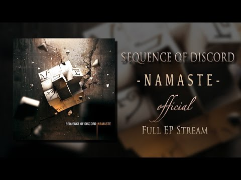 Sequence Of Discord - Namaste (EP Stream) 2012