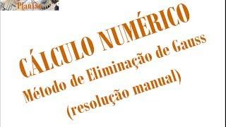 """[Cálculo Numérico]: Método de Eliminação de Gauss para sistemas lineares resolvido """"manualmente"""""""