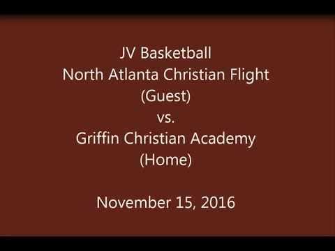 North Atlanta Christian Flight vs Griffin Christian Academy - JV   Basketball  11-15-2016