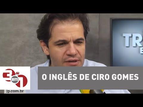 O Inglês De Ciro Gomes