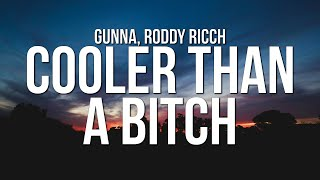 Gambar cover Gunna - COOLER THAN A BITCH (Lyrics) ft. Roddy Ricch