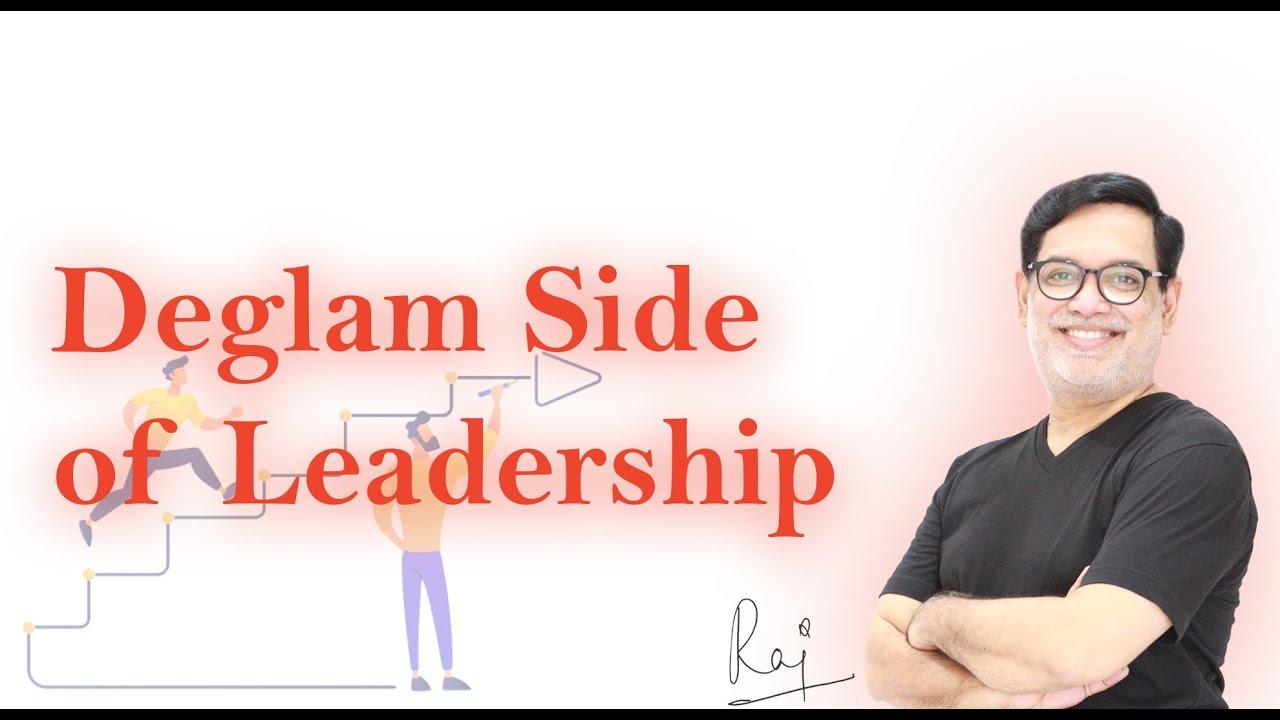 Deglam side of Leadership