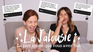 LA PIRE CHOSE QUE VOUS AVEZ FAIT PAR JALOUSIE [ GIRLS TALK 1 ]