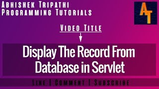 Servlet: display  record from database in servlet, how to retrieve the data from database in servlet