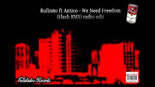 Rufinno ft Antico - We Need Freedom (Flash RMX) radio edit