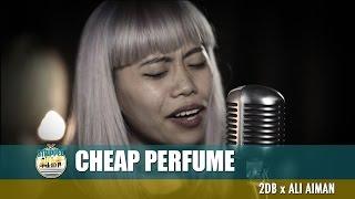 Cheap Perfume - 2dB x Ali Aiman - #FlyFmStripped