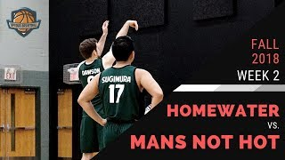 UPTOWN BASKETBALL - Homewater vs. Mans Not Hot - Oct. 17th