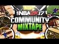 NBA 2K17 OFFICIAL COMMUNITY MIXTAPE!! (Part 1) THE DRIBBLE LORDS & GODS OF 2K!