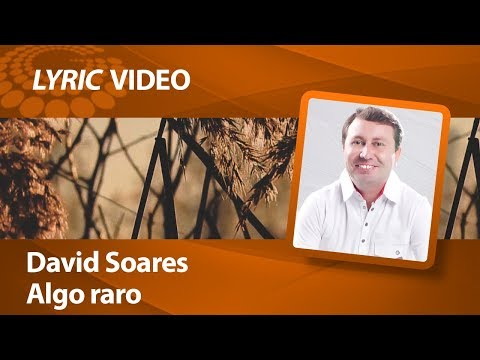 David Soares - Algo Raro [ LYRIC VIDEO ]
