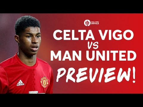 Celta Vigo vs Manchester United | LIVE PREVIEW