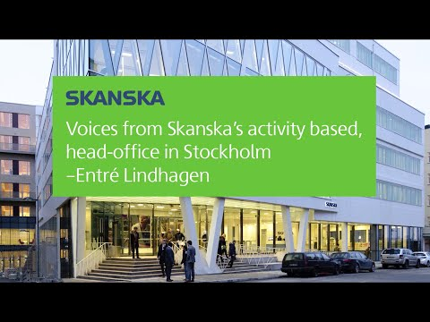 Voices from Skanska's activity based head-office in Stockholm