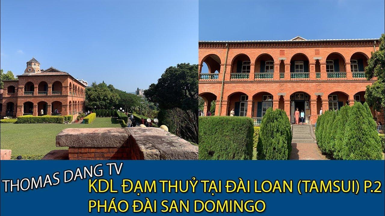 THOMAS DANG TV:KHU DU LỊCH ĐẠM THUỶ TẠI ĐÀI LOAN(TAMSUI) P.2 PHÁO ĐÀI SAN DOMINGO #6