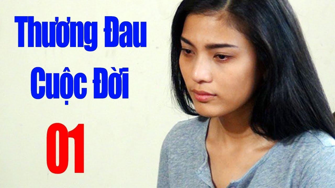 image Thương Đau Cuộc Đời - Tập 1 | Phim Tình Cảm Việt Nam Mới Hay Nhất 2018