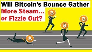 Will Bitcoin's Bounce Gather Momentum or Run Out of Steam?