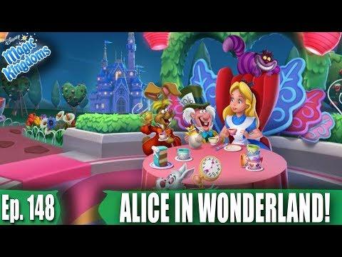 ALICE IN WONDERLAND IS HERE! - Disney Magic Kingdoms Gameplay - Ep. 148