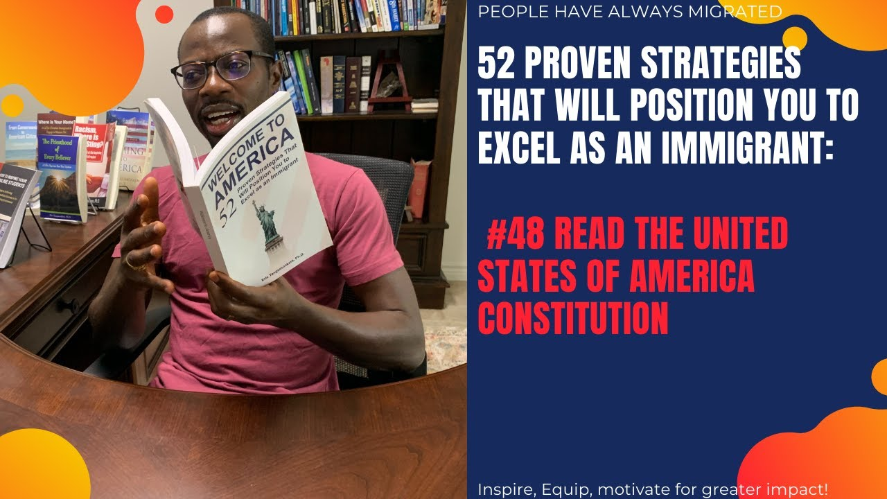 52 Proven Strategies That Will Position You to Excel as an Immigrant #48 Read the United States