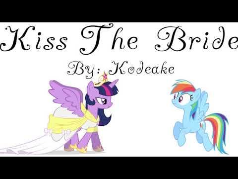 MLP Fanfiction Reading - Kiss The Bride