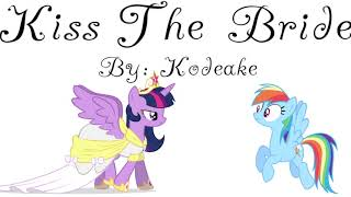 MLP Fanfiction Reading - Kiss The Bride