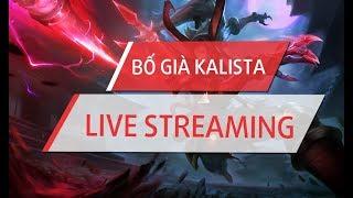 Bố Già Kalista Live Stream - Anh em được bao tiền lì xì rồi ?