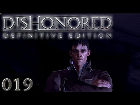 DISHONORED #019: ''The Outsider Walks Among Us'' «» Let's Play Dishonored HD