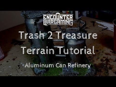 Trash 2 Treasure Terrain Tutorial Ep. 4 - Aluminum Can Refinery - 40k Terrain