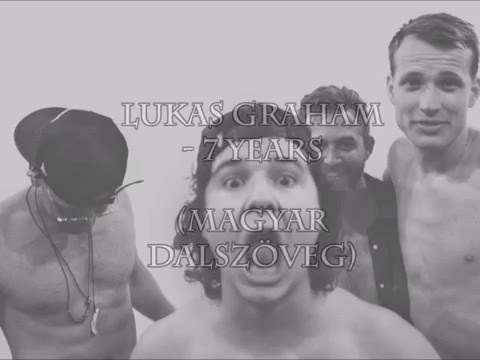 Lukas Graham - 7 Years magyar dalszöveg
