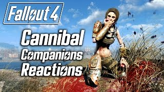 Fallout 4 - Cannibalism - All Companions Reactions