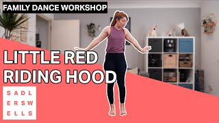 Family Dance Workshop for kids aged 2 – 6: Little Red Riding Hood