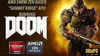 xbnpc amd show zen based summit ridge cpu running doom e3 2016