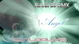 Carlo Oliva - Angel (R.A.G. DJ Remix)