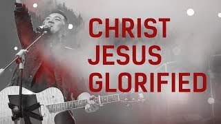 JPCC Worship - Christ Jesus Glorified (Official Music Video)